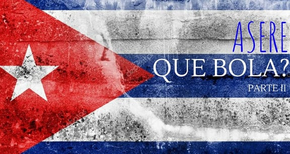 WHAT CUBAN PHRASES I SHOULD KNOW BEFORE VISITING? Part 2